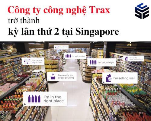 Công ty công nghệ nhận dạng hình ảnh TRAX trở thành kỳ lân thứ 2 tại Singapore