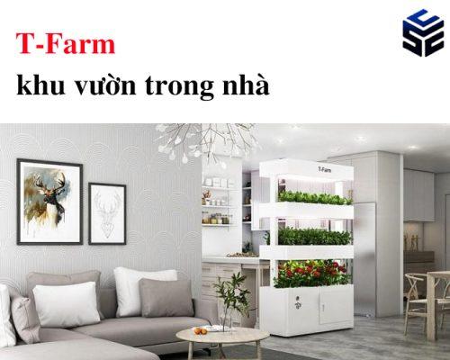 T-Farm – Khu vườn trong nhà
