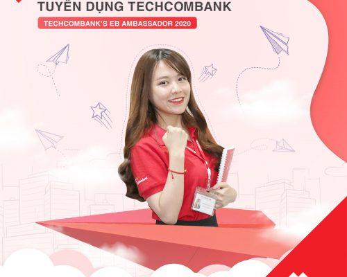 Chương trình Đại sứ Thương hiệu Tuyển dụng Techcombank – Techcom's EB Ambassador 2020