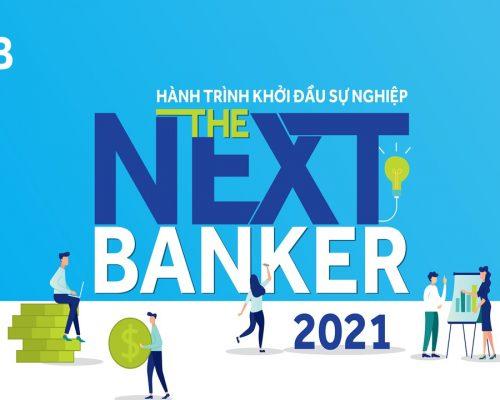 [The Next Banker 2021] Chương trình trải nghiệm công việc thực tế ngành ngân hàng dành cho sinh viên năm cuối khối ngành kinh tế