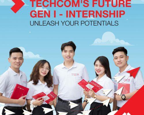 Chương trình thực tập sinh tiềm năng Techcom's Future Gen I – Internship đã chính thức quay trở lại!
